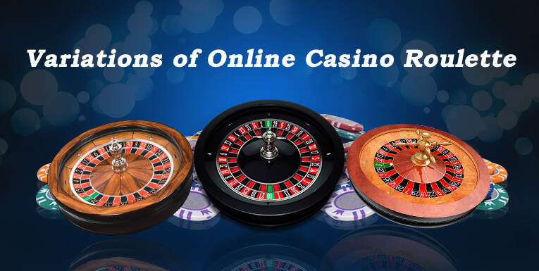 Different Online Roulette Variations